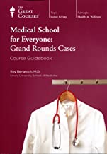Medical School for Everyone: Grand Rounds Cases (Course Guidebook) (Great Course #1977)