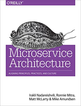 Microservice Architecture: Aligning Principles, Practices, and Culture (English Edition)