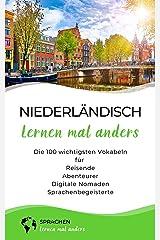 Niederländisch lernen mal anders - Die 100 wichtigsten Vokabeln: Für Reisende, Abenteurer, Digitale Nomaden, Sprachenbegeisterte (Mit 100 Vokabeln um die Welt) Kindle Ausgabe