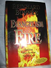 Evangelism by Fire : Igniting Your Passion for Evangelism