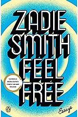 Feel Free: Essays Kindle Edition
