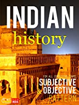 Indian History : Subjective and Objective: CSAT, IES, NDA/NA, CDS, SCC, NCERT, Railway, Banking, State Services, etc.