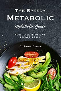 The Speedy Metabolic Guide: How to Lose Weight Effortlessly