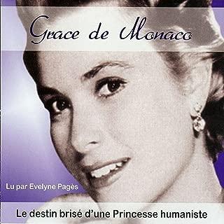 Grace de Monaco (Le destin brisé d'une princesse humaniste)