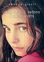 Solo non si vedono i due liocorni (Italian Edition)