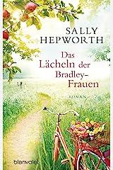 Das Lächeln der Bradley-Frauen: Roman (German Edition) Kindle Edition