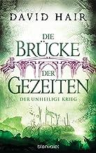 Die Brücke der Gezeiten 6: Der unheilige Krieg (German Edition)