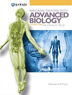 The Human Body: Advanced Biology in Creation, Second Edition
