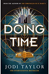 Doing Time: a hilarious new spinoff from the Chronicles of St Mary's series (The Time Police Book 1) Kindle Edition