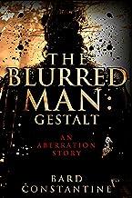 The Blurred Man: Gestalt (Blurred Man Mysteries Book 1)