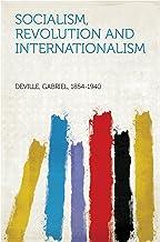 Socialism, Revolution and Internationalism (English Edition)