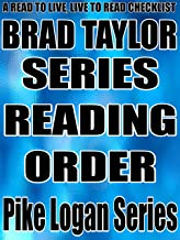 BRAD TAYLOR: SERIES READING ORDER: A READ TO LIVE, LIVE TO READ CHECKLIST [PIKE LOGAN SERIES]