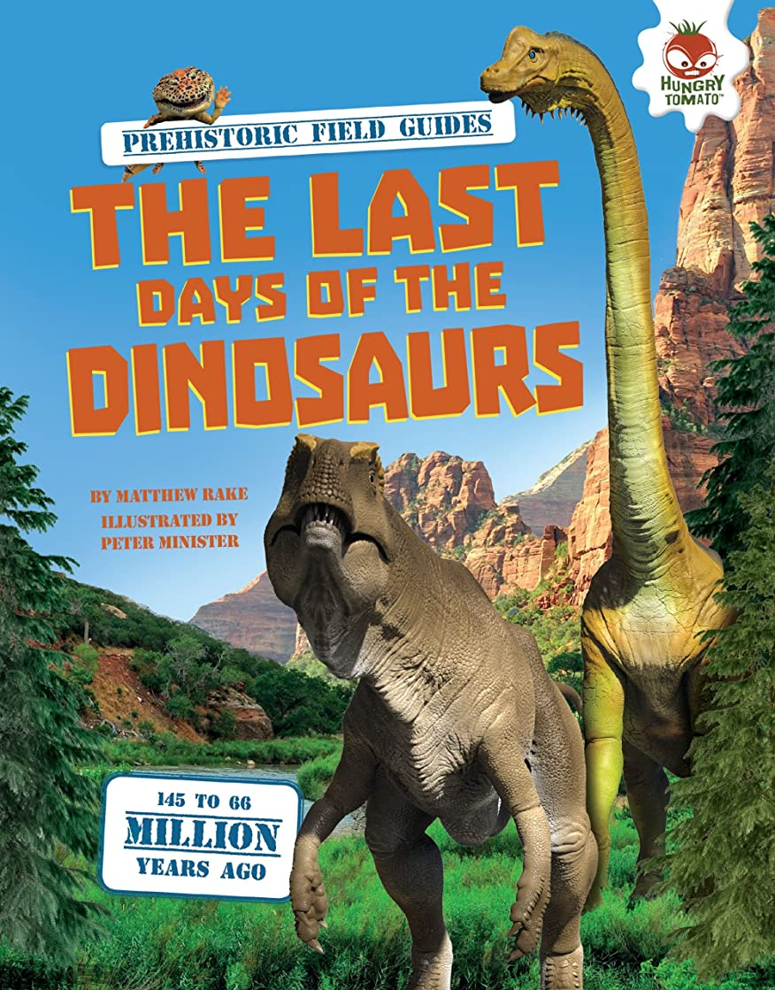 The Last Days of the Dinosaurs (Prehistoric Field Guides) (English Edition)