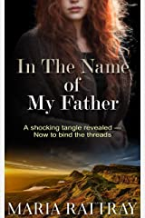 In The Name Of My Father (family relationship story): The Threads That Bind Kindle Edition