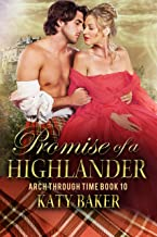 Promise of a Highlander: A Scottish Time Travel Romance (Arch Through Time Book 10)