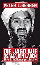 Die Jagd auf Osama Bin Laden: Eine Enthüllungsgeschichte (German Edition)