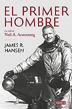 El primer hombre: La vida de Neil A. Armstrong (Spanish Edition)