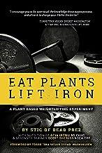 Eat Plants Lift Iron