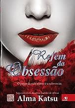 Refém da obsessão (Ladrão de Almas Livro 2) (Portuguese Edition)