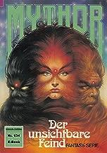 Mythor 134: Der unsichtbare Feind (German Edition)