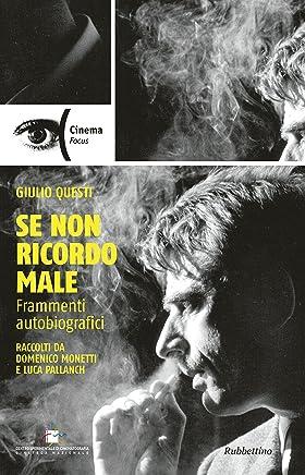 Se non ricordo male: Frammenti autobiografici raccolti da Domenico Monetti e Luca Pallanch
