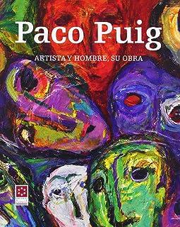 Paco Puig : artista y hombre : su obra