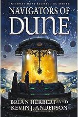 Navigators of Dune: Book Three of the Schools of Dune Trilogy (Great Schools of Dune 3) Kindle Edition