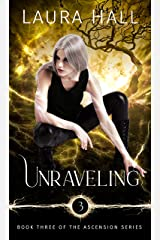 Unraveling (Ascension Series Book 3) Kindle Edition