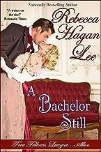 A Bachelor Still (Free Fellows League Book 5)