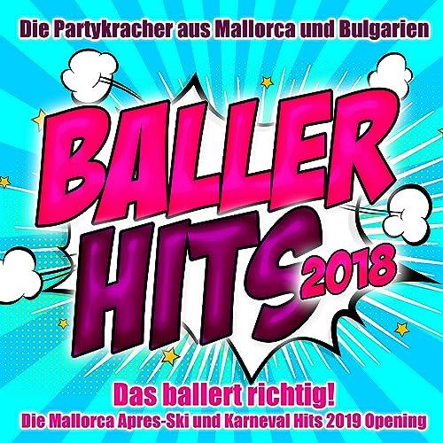 Baller Hits 2018 Das Ballert Richtig Die Partykracher Aus