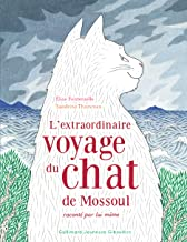 L'extraordinaire voyage du chat de Mossoul raconté par lui-même