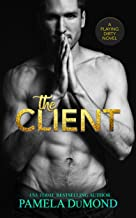 The Client: A Stand Alone Second Chances Hot Romantic Comedy (A Playing Dirty Rom-Com)