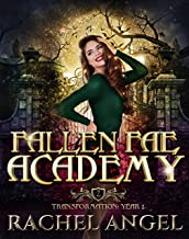 Transformation Year 2: An Academy Reversed Harem Paranormal Bully Romance (Fallen Fae Academy Book 2)