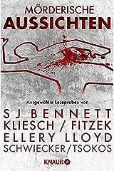 Mörderische Aussichten: Thriller & Krimi bei Droemer Knaur: Ausgewählte Leseproben von S J Bennett, Kliesch/Fitzek, Ellery Lloyd, Schwiecker/Tsokos uvm. (German Edition) Kindle Edition