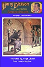 Harry Dickson The American Sherlock Holmes: Escaping a Terrible Death (Dime Novel Cover Book 12)