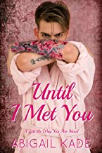 Until I Met You (Just the Way You Are Book 2)