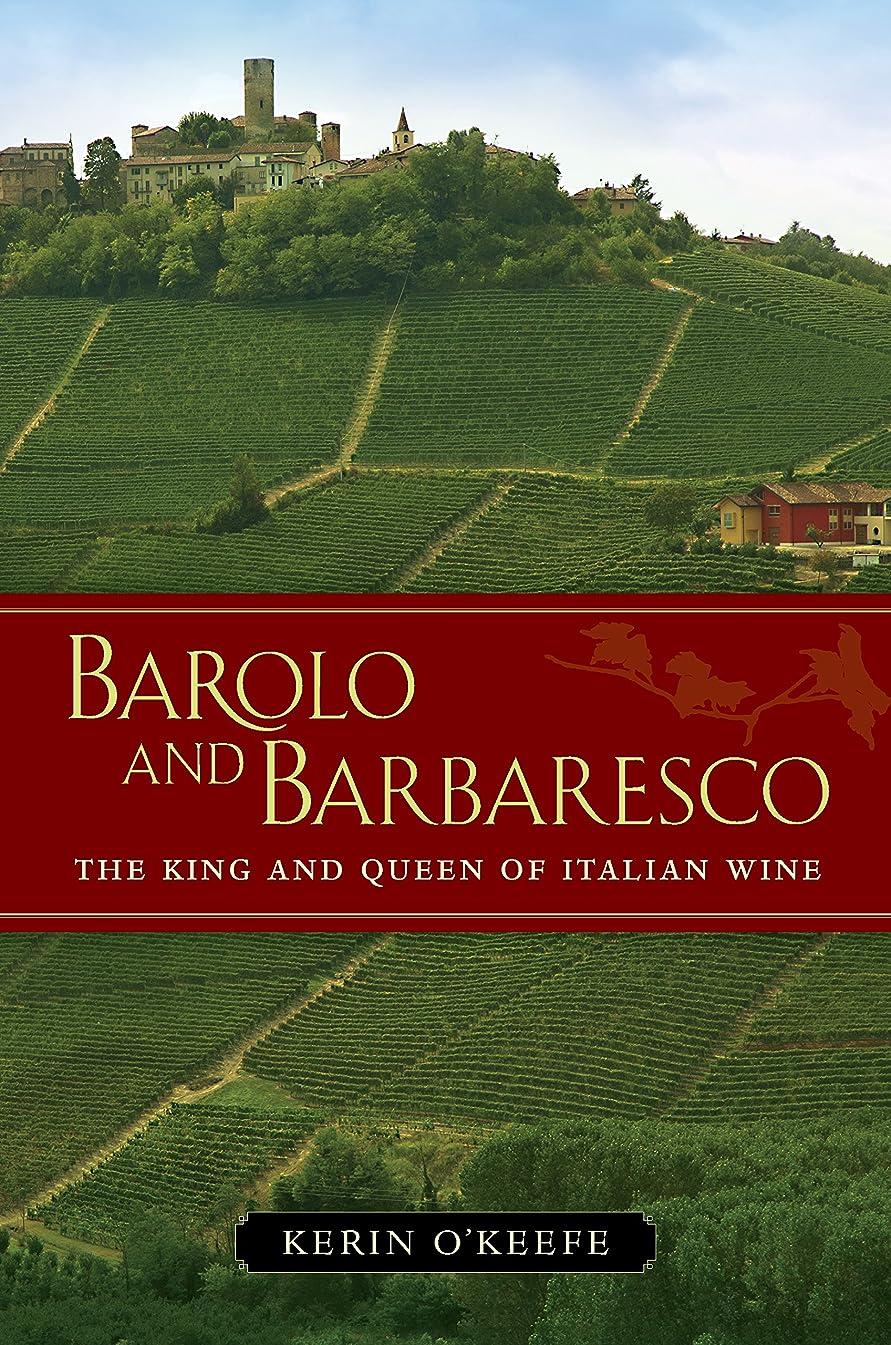 打ち負かすなす億Barolo and Barbaresco: The King and Queen of Italian Wine (English Edition)