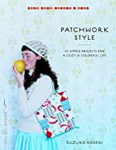 Patchwork Style: 35 Simple Projects for a Cozy and Colorful Life (Make Good: Japanese Craft Style)