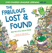 The Fabulous Lost and Found and the little Welsh mouse: a heartwarming and fun bilingual Welsh English children's book to ...