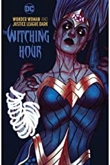 Wonder Woman and Justice League Dark: The Witching Hour (Wonder Woman (2016-)) Kindle Edition