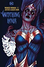 Wonder Woman and Justice League Dark: The Witching Hour (Wonder Woman (2016-))