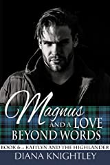 Magnus and a Love Beyond Words (Kaitlyn and the Highlander Book 6) Kindle Edition