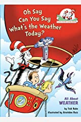 Oh Say Can You Say What's the Weather Today?: All About Weather (Cat in the Hat's Learning Library) Kindle Edition