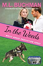 In the Weeds (White House Protection Force Book 3)