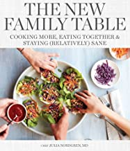 The New Family Table: Cooking More, Eating Together, and Staying (Relatively) Sane