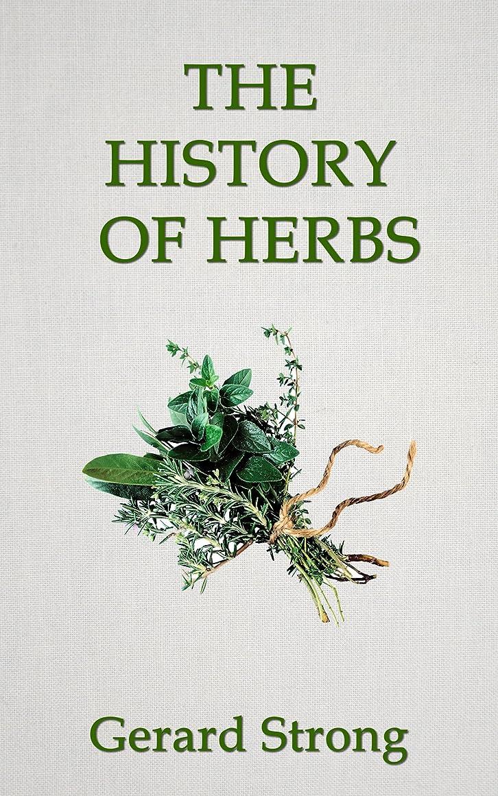 近代化する外国人プロポーショナルThe History of Herbs (The Herb Books Book 1) (English Edition)