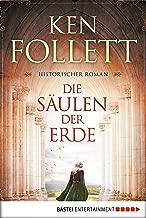Die Säulen der Erde: Roman (Kingsbridge-Roman 1) (German Edition)