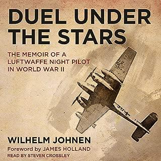 Duel Under the Stars: The Memoir of a Luftwaffe Night Pilot in World War II