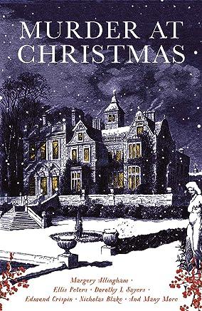 Murder at Christmas: Ten Classic Crime Stories for the Festive Season