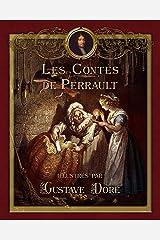 Les Contes de Perrault illustrés par Gustave Doré (Contes de ma mère l'Oye) Format Kindle